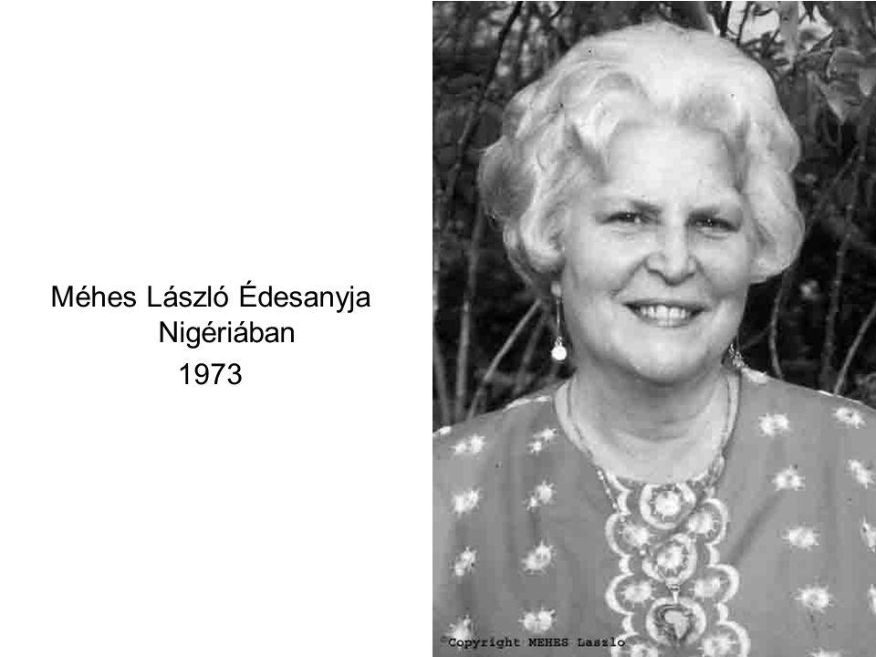 Méhes László Édesanyja Nigériában 1973