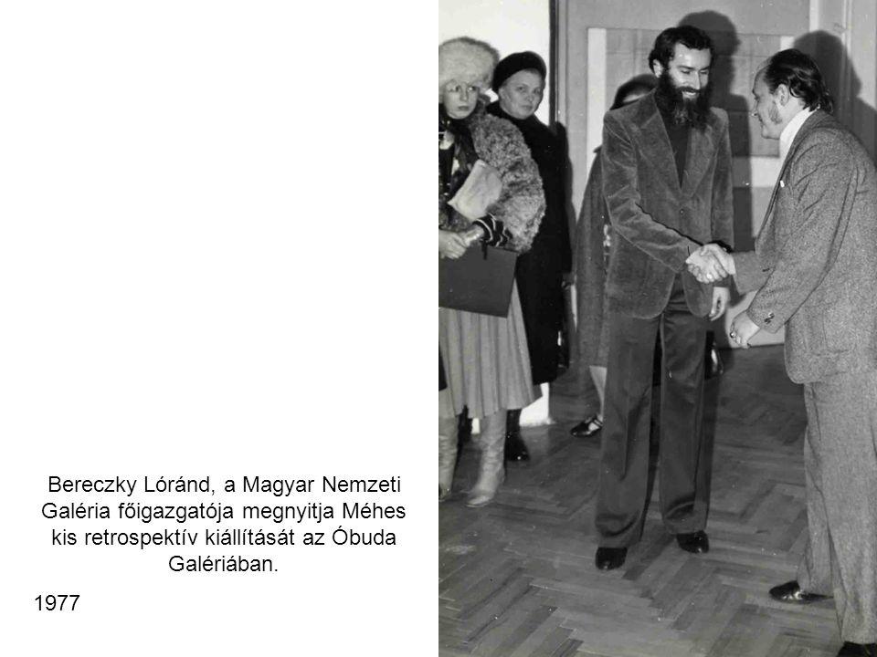 Bereczky Lóránd, a Magyar Nemzeti Galéria főigazgatója megnyitja Méhes kis retrospektív kiállítását az Óbuda Galériában. 1977