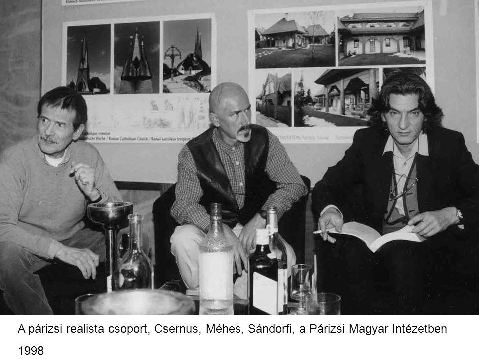 A párizsi realista csoport, Csernus, Méhes, Sándorfi, a Párizsi Magyar Intézetben 1998