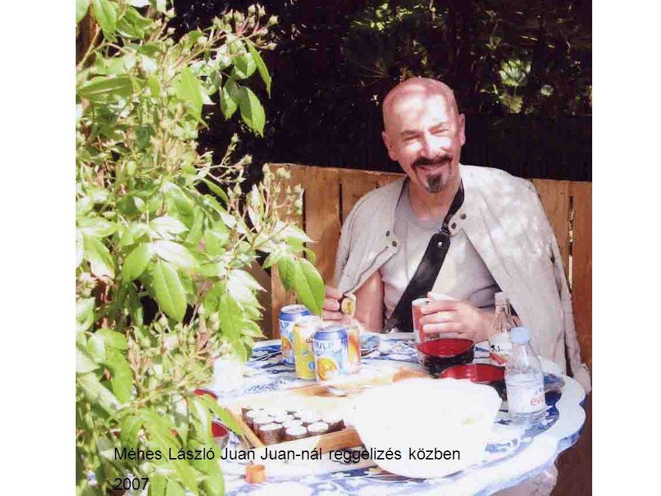 Méhes László Juan Juan-nál reggelizés közben 2007