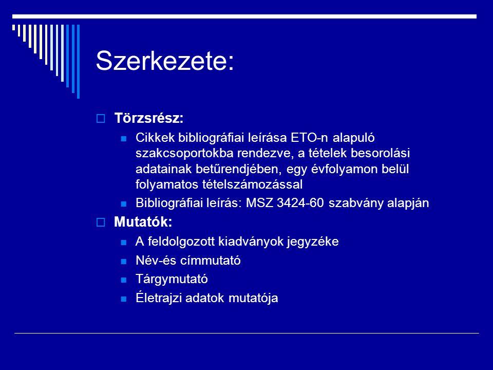 KARTOGRÁFIAI DOKUMENTUMOK - WWW  Megjelenés: negyedévente  Önálló füzetben negyed évszázada  Leírásukra az OSZK Térképtára bevezette az ISBD/CM nemzetközi szabvány magyarországi változatát.