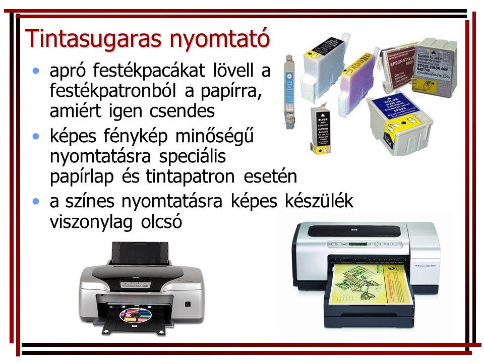 Tintasugaras nyomtató •apró festékpacákat lövell a festékpatronból a papírra, amiért igen csendes •képes fénykép minőségű nyomtatásra speciális papírlap és tintapatron esetén •a színes nyomtatásra képes készülék viszonylag olcsó