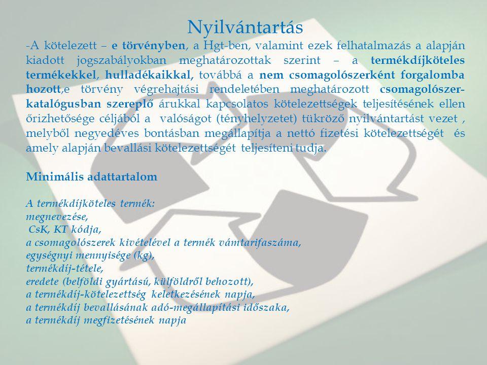 Nyilvántartás -A kötelezett – e törvényben, a Hgt-ben, valamint ezek felhatalmazás a alapján kiadott jogszabályokban meghatározottak szerint – a termé