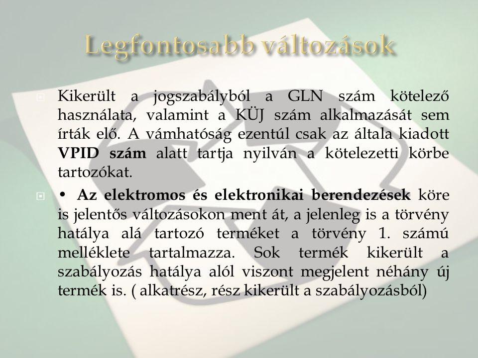  Kikerült a jogszabályból a GLN szám kötelező használata, valamint a KÜJ szám alkalmazását sem írták elő. A vámhatóság ezentúl csak az általa kiadott