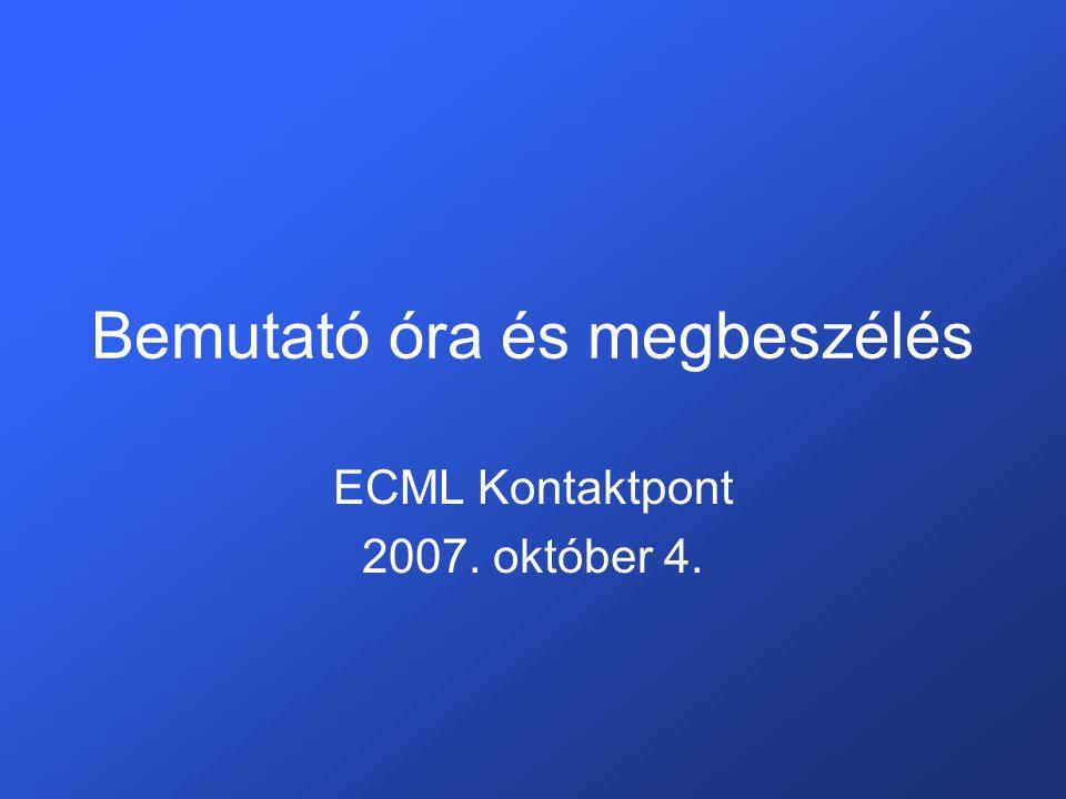 Bemutató óra és megbeszélés ECML Kontaktpont 2007. október 4.