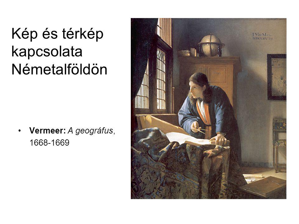 Kép és térkép kapcsolata Németalföldön •Vermeer: A geográfus, 1668-1669