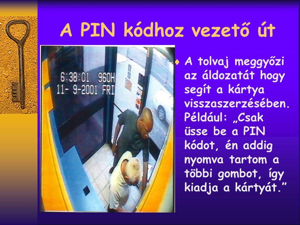 Sikertelen próbálkozás után mindketten elmennek  Több kísérlet után az áldozat beletörődött hogy az automata visszatartotta a kártyáját.