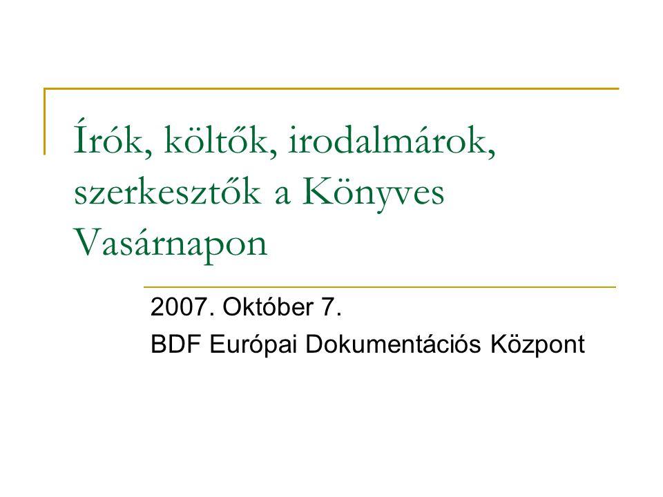 Írók, költők, irodalmárok, szerkesztők a Könyves Vasárnapon 2007.