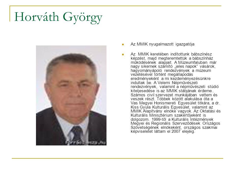 Horváth György  Az MMIK nyugalmazott igazgatója  Az MMIK keretében indítottunk bábszínész képzést, majd megteremtettük a bábszínház működésének alapjait.
