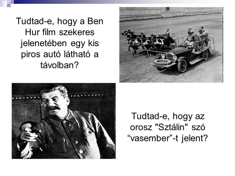 Tudtad-e, hogy a Ben Hur film szekeres jelenetében egy kis piros autó látható a távolban.