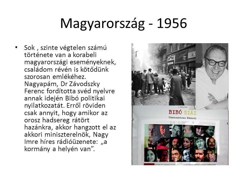 Magyarország - 1956 • Sok, szinte végtelen számú története van a korabeli magyarországi eseményeknek, családom révén is kötődünk szorosan emlékéhez.