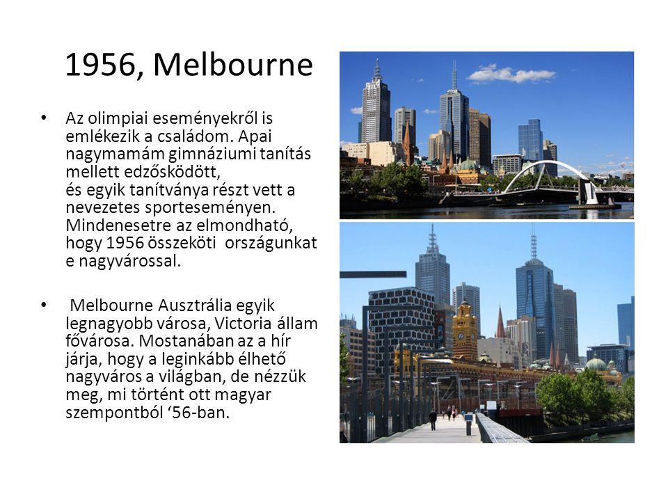 1956, Melbourne • Az olimpiai eseményekről is emlékezik a családom.