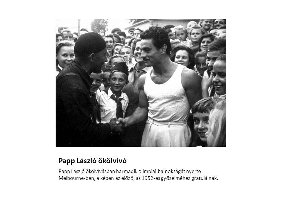 Papp László ökölvívó Papp László ökölvívásban harmadik olimpiai bajnokságát nyerte Melbourne-ben, a képen az előző, az 1952-es győzelméhez gratulálnak.
