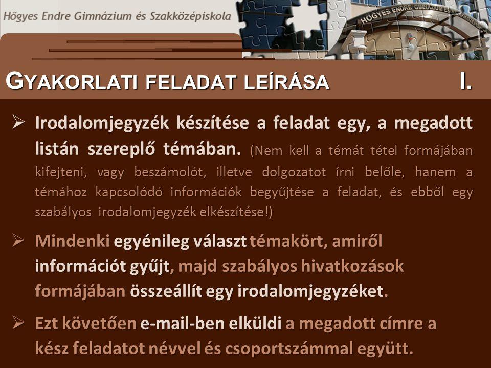 S ZÖVEGES DOKUMENTUMOK ELŐFORDULÁSA G YAKORLATI FELADAT LEÍRÁSA I.  Irodalomjegyzék készítése a feladat egy, a megadott listán szereplő témában. (Nem