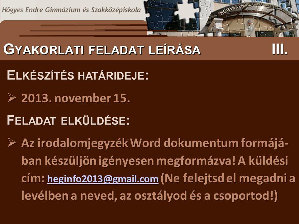 S ZÖVEGES DOKUMENTUMOK ELŐFORDULÁSA G YAKORLATI FELADAT LEÍRÁSA III. E LKÉSZÍTÉS HATÁRIDEJE :  2013. november 15. F ELADAT ELKÜLDÉSE :  Az irodalomj