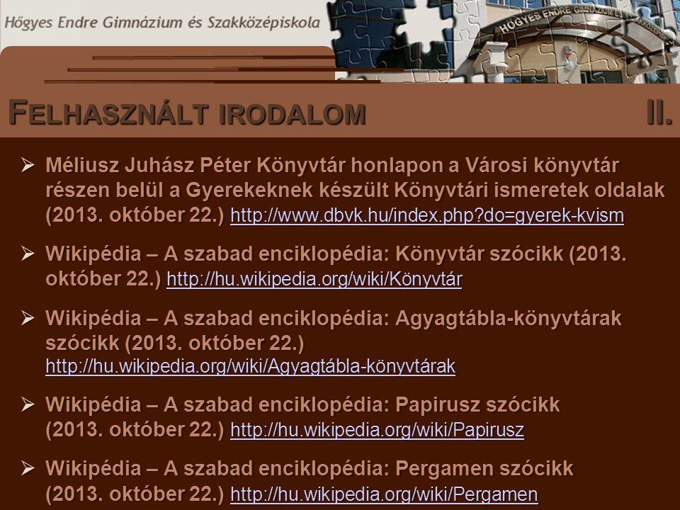  Méliusz Juhász Péter Könyvtár honlapon a Városi könyvtár részen belül a Gyerekeknek készült Könyvtári ismeretek oldalak (2013. október 22.) http://w