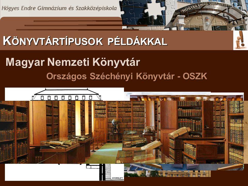 Magyar Nemzeti Könyvtár Országos Széchényi Könyvtár - OSZK S ZÖVEGES DOKUMENTUMOK ELŐFORDULÁSA K ÖNYVTÁRTÍPUSOK PÉLDÁKKAL