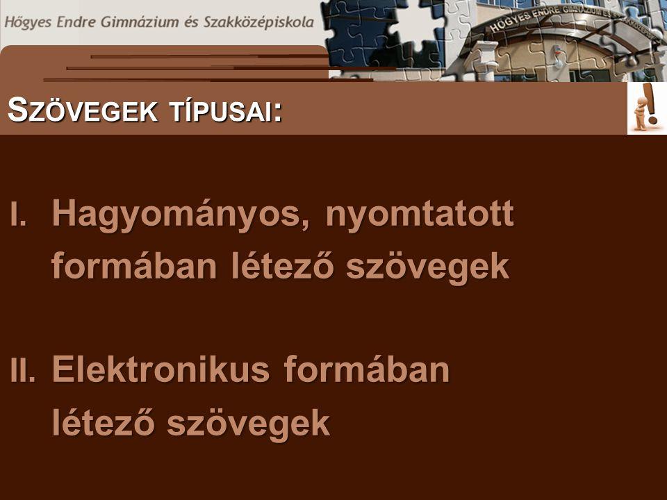 S ZÖVEGES DOKUMENTUMOK ELŐFORDULÁSA S ZÖVEGEK TÍPUSAI : I.