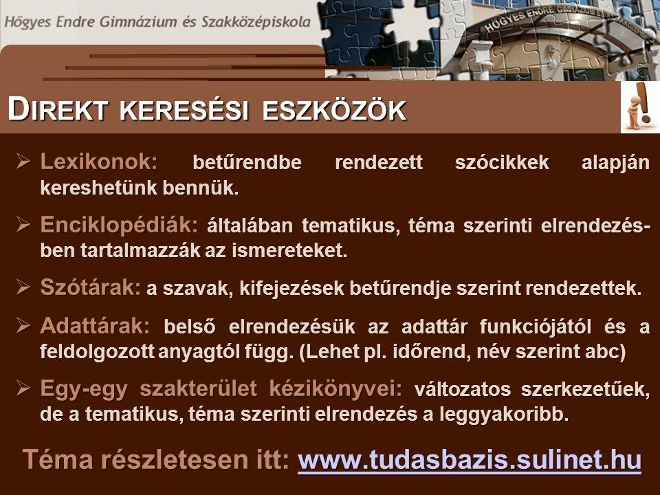  Lexikonok: betűrendbe rendezett szócikkek alapján kereshetünk bennük.