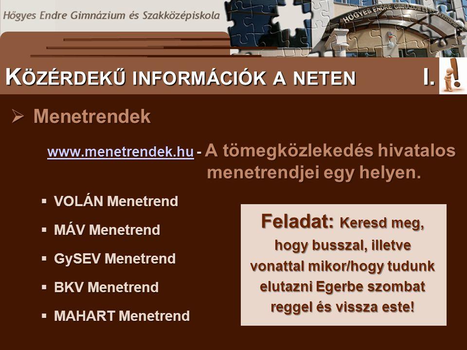  Menetrendek www.menetrendek.huwww.menetrendek.hu - A tömegközlekedés hivatalos menetrendjei egy helyen. www.menetrendek.hu S ZÖVEGES DOKUMENTUMOK EL