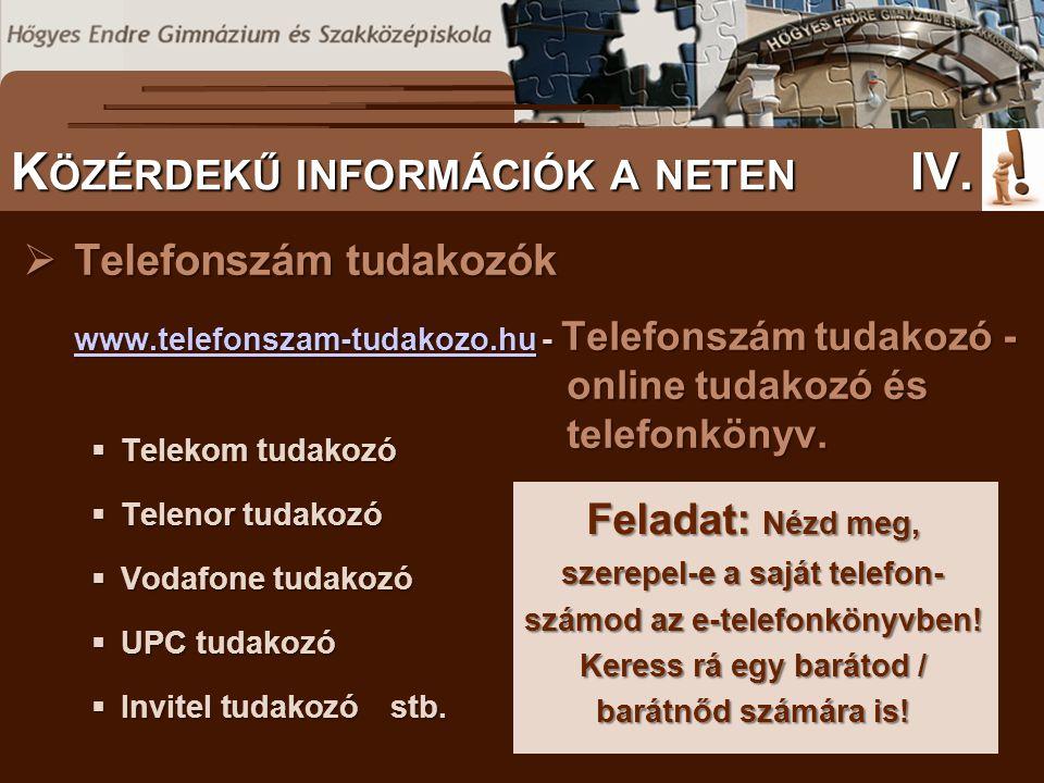 Telefonszám tudakozók www.telefonszam-tudakozo.huwww.telefonszam-tudakozo.hu - Telefonszám tudakozó - online tudakozó és telefonkönyv. www.telefonsz