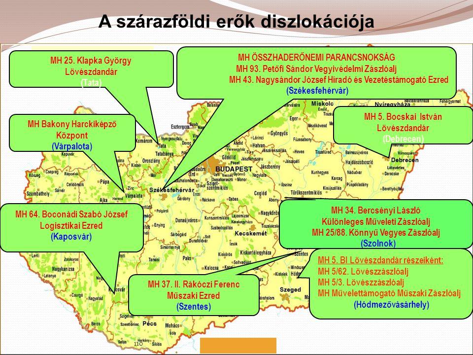 A szárazföldi erők diszlokációja MH 64. Boconádi Szabó József Logisztikai Ezred (Kaposvár) MH ÖSSZHADERŐNEMI PARANCSNOKSÁG MH 93. Petőfi Sándor Vegyiv