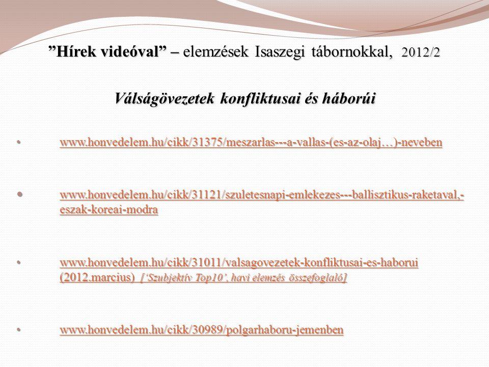 """""""Hírek videóval"""" – elemzések Isaszegi tábornokkal, 2012/2 Válságövezetek konfliktusai és háborúi • www.honvedelem.hu/cikk/31375/meszarlas---a-vallas-("""
