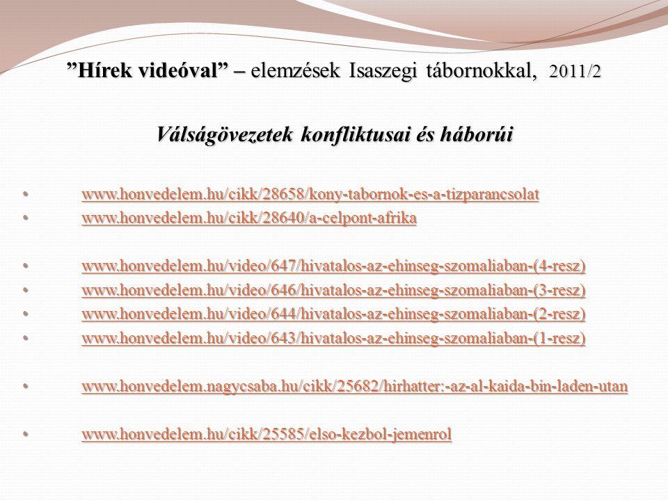"""""""Hírek videóval"""" – elemzések Isaszegi tábornokkal, 2011/2 Válságövezetek konfliktusai és háborúi • www.honvedelem.hu/cikk/28658/kony-tabornok-es-a-tiz"""