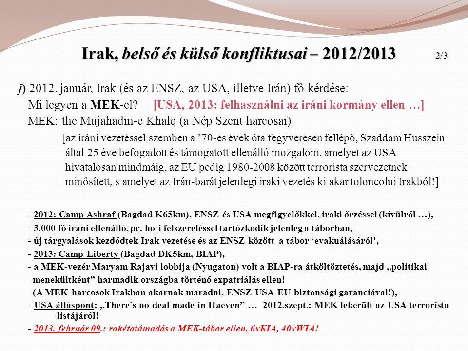 Irak, belső és külső konfliktusai – 2012/2013 2/3 Irak, belső és külső konfliktusai – 2012/2013 2/3 j) 2012. január, Irak (és az ENSZ, az USA, illetve