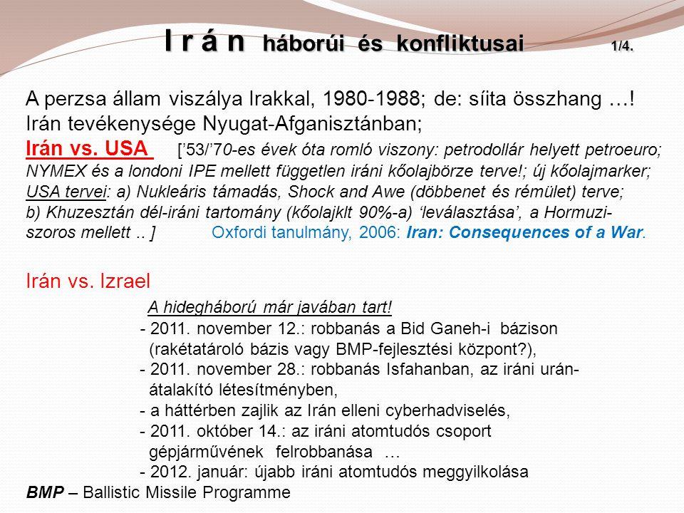 I r á n háborúi és konfliktusai 1/4. I r á n háborúi és konfliktusai 1/4. A perzsa állam viszálya Irakkal, 1980-1988; de: síita összhang …! Irán tevék