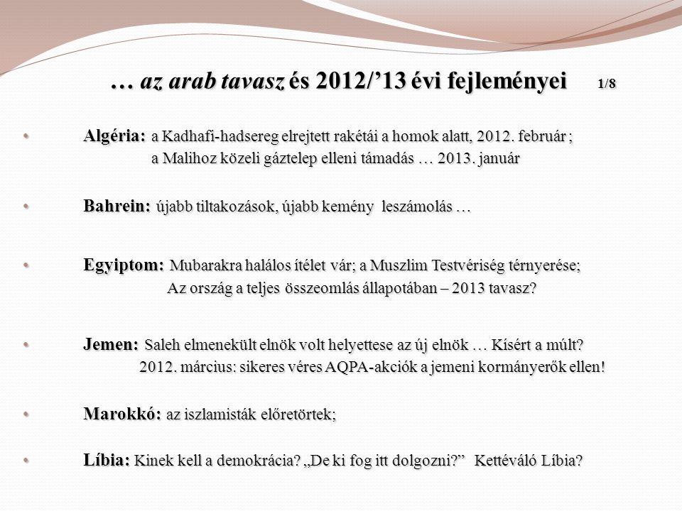 … az arab tavasz és 2012/'13 évi fejleményei 1/8 … az arab tavasz és 2012/'13 évi fejleményei 1/8 • Algéria: a Kadhafi-hadsereg elrejtett rakétái a ho