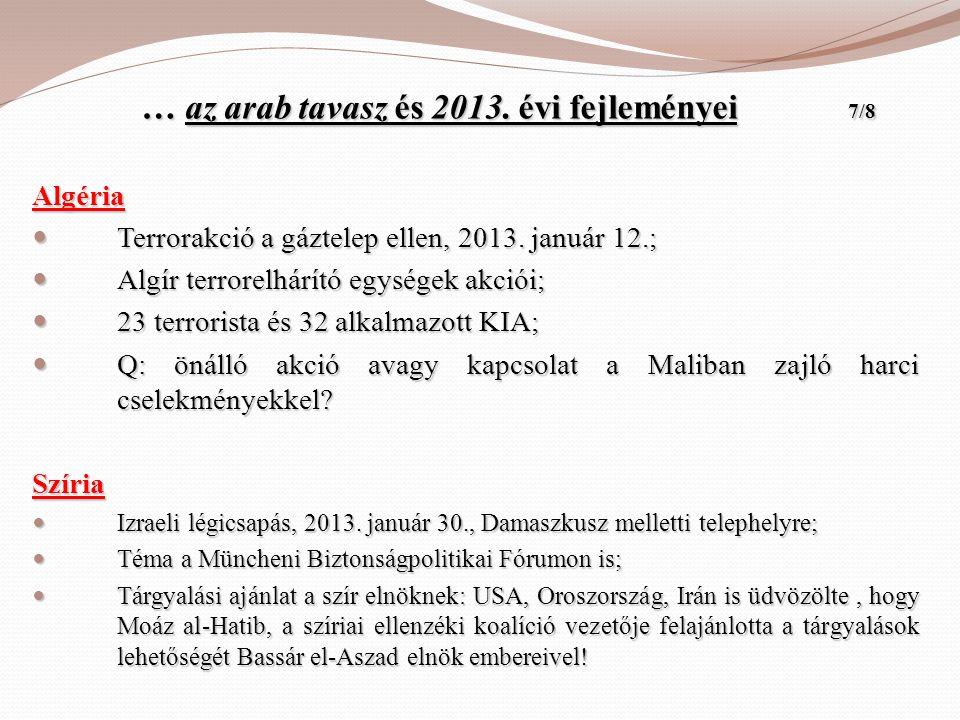 … az arab tavasz és 2013. évi fejleményei 7/8 … az arab tavasz és 2013. évi fejleményei 7/8Algéria  Terrorakció a gáztelep ellen, 2013. január 12.; 
