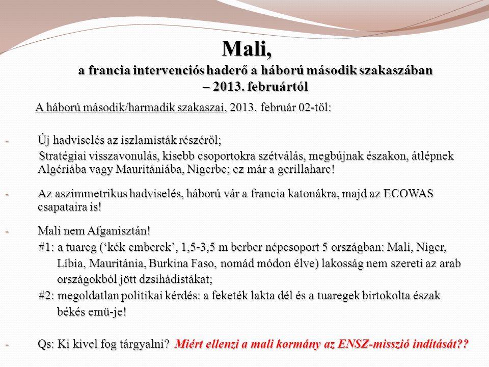Mali, a francia intervenciós haderő a háború második szakaszában – 2013. februártól A háború második/harmadik szakaszai, 2013. február 02-től: A hábor