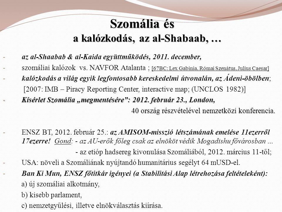 Szomália és a kalózkodás, az al-Shabaab, … - az al-Shaabab & al-Kaida együttműködés, 2011. december, - szomáliai kalózok vs. NAVFOR Atalanta ; [67BC: