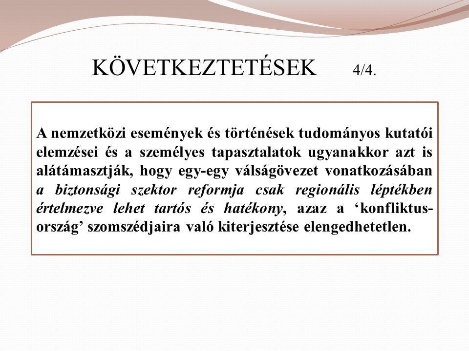 KÖVETKEZTETÉSEK 4/4. A nemzetközi események és történések tudományos kutatói elemzései és a személyes tapasztalatok ugyanakkor azt is alátámasztják, h