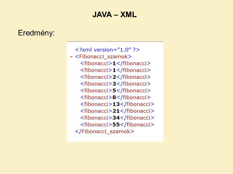 Eredmény: JAVA – XML