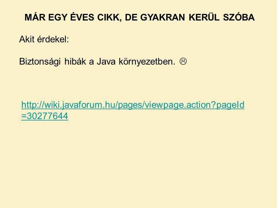 Akit érdekel: Biztonsági hibák a Java környezetben.