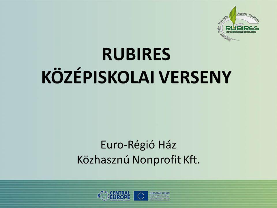 RUBIRES KÖZÉPISKOLAI VERSENY Euro-Régió Ház Közhasznú Nonprofit Kft.