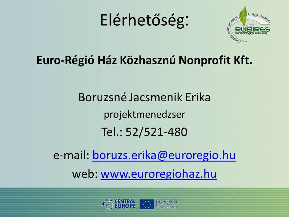 Elérhetőség : Euro-Régió Ház Közhasznú Nonprofit Kft.