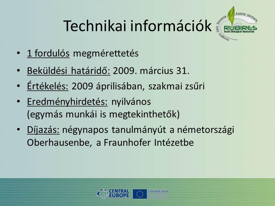 Technikai információk • 1 fordulós megmérettetés • Beküldési határidő: 2009.