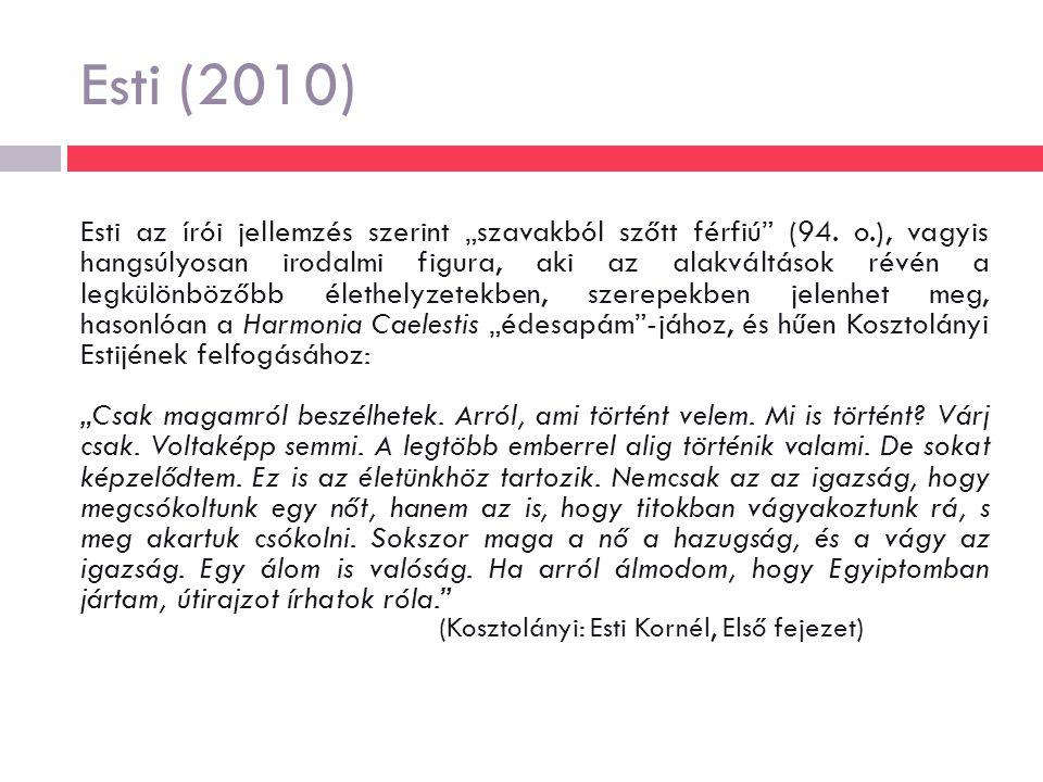 """Esti (2010) Esti az írói jellemzés szerint """"szavakból szőtt férfiú (94."""
