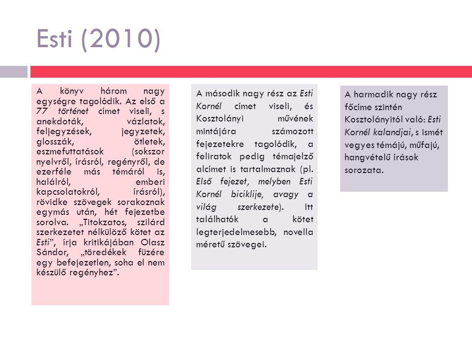 Esti (2010) A könyv három nagy egységre tagolódik.