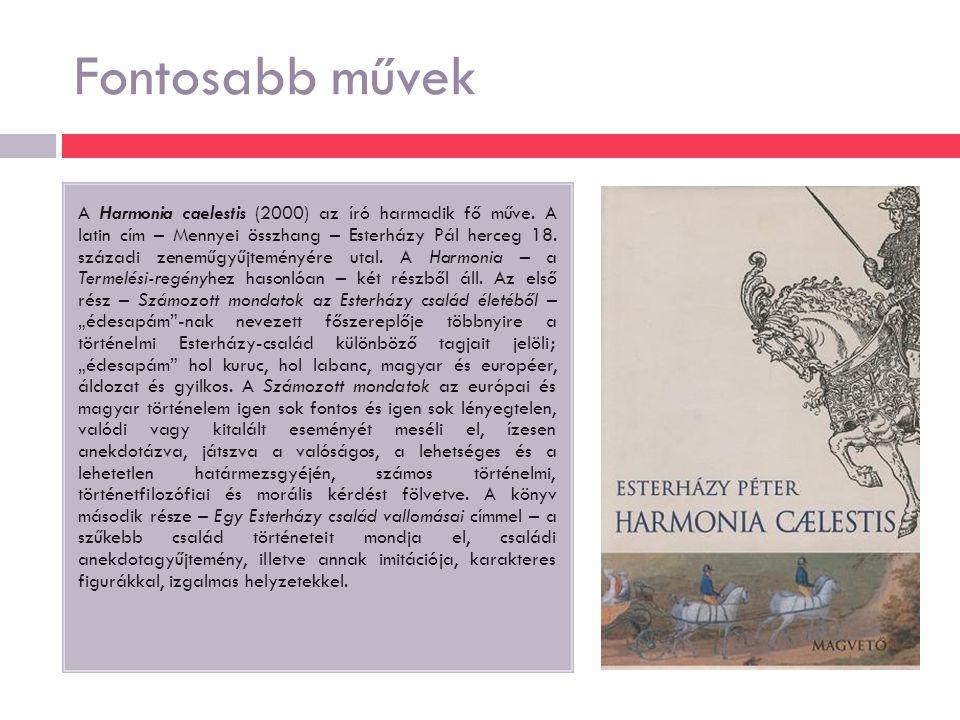 Fontosabb művek A Harmonia caelestis (2000) az író harmadik fő műve.