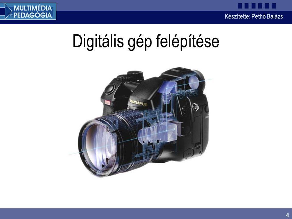 Készítette: Pethő Balázs 4 Digitális gép felépítése