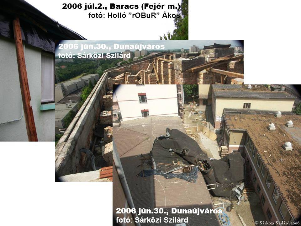 2006 júl.2., Baracs (Fejér m.) fotó: Holló rOBuR Ákos 2006 jún.30., Dunaújváros fotó: Sárközi Szilárd