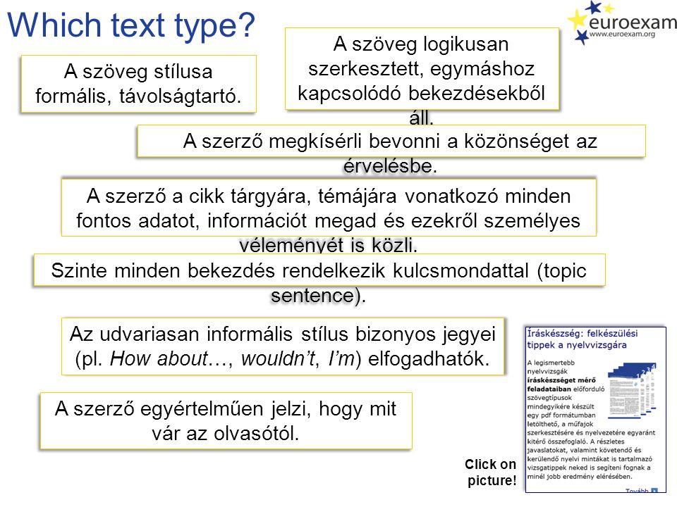 Which text type? A szöveg logikusan szerkesztett, egymáshoz kapcsolódó bekezdésekből áll. A szerző a cikk tárgyára, témájára vonatkozó minden fontos a