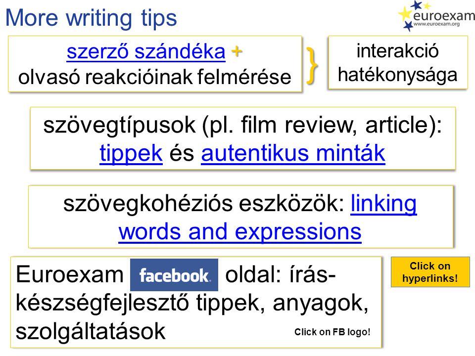 More writing tips interakció hatékonysága interakció hatékonysága szövegtípusok (pl. film review, article): tippektippek és autentikus mintákautentiku
