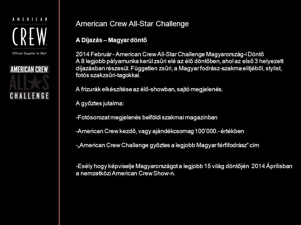 American Crew All-Star Challenge A Díjazás – Magyar döntő 2014 Február - American Crew All-Star Challenge Magyarország-i Döntő A 8 legjobb pályamunka