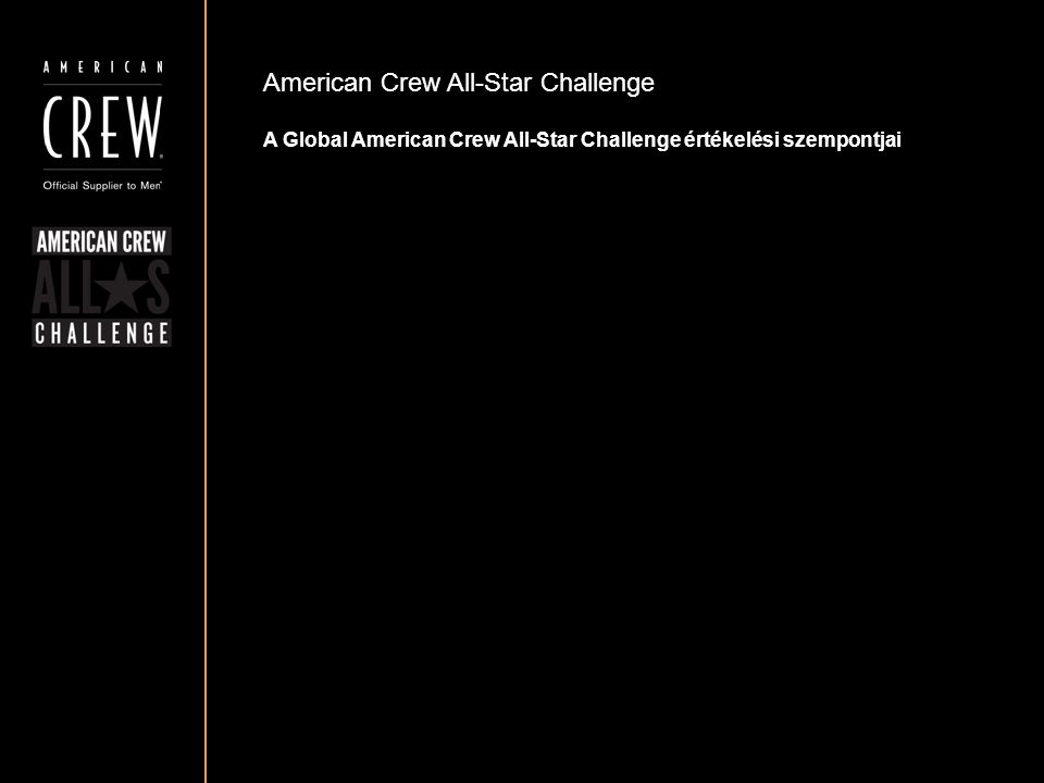 American Crew All-Star Challenge A Global American Crew All-Star Challenge értékelési szempontjai