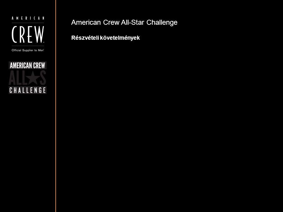 American Crew All-Star Challenge A Díjazás – A győztes A 2014 American Crew All-Star Challenge Grand Champion jutalma: Tehetséged elismerése, amikor bemutatnak több, mint 3,000 résztvevő előtt a Global American Crew show-n 2014 Áprilisban American Crew All-Star Challenge kupa Bekeretezett fotó – a zsűri tagjai által dedikálva Cikk és életrajzi leírás a 2015-ös American Crew Style Selector-ban Cikk és címlap-fotó az Estetica magazinban Backstage belépő a 2015-ös Global American Crew show-ra A következő évi verseny zsuri tagsága És a cím, hogy te vagy a legjobb férfi fodrász a világon!